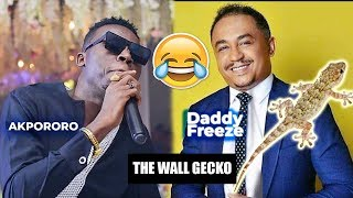 IF AM A MAN OF GOD I WILL TURN DADDY FREEZE TO A WALL GECKO - AKPORORO