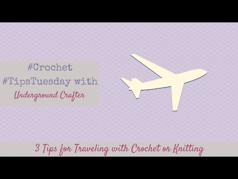3 Tips For Traveling With Your Crochet Or Knitting   #Crochet #TipsTuesday