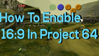 Enable 16:9 In Project 64