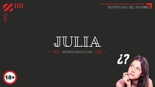 JULIA - Significado del Nombre Julia 🔞 ¿Que Significa?