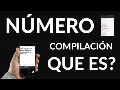 Número de Compilación de un Teléfono ¿Qué es y para qué Sirve?