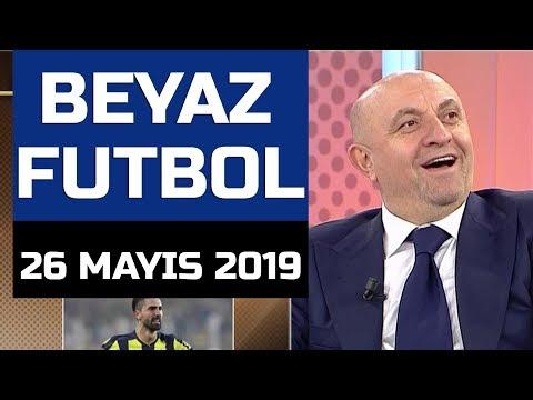 (T) Beyaz Futbol 26 Mayıs 2019