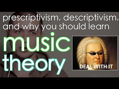 Why you should learn music theory (Prescriptivism vs Descriptivism)
