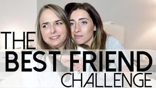 THE BEST FRIEND CHALLENGE!