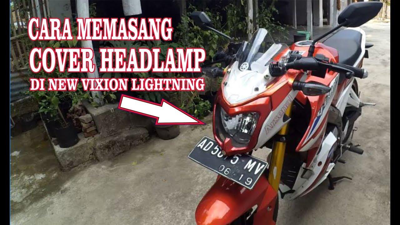Cara Pasang Cover Headlamp New Vixion Lightning  Tutorial
