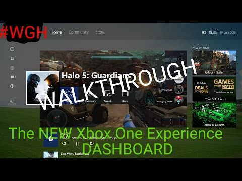 The NEW Xbox One Experience DASHBOARD UPDATE - Walkthrough / Tutorial #WGH