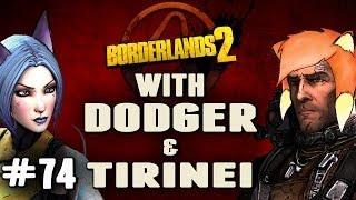 BORDERLANDS 2 w/ Tirinei Ep 74