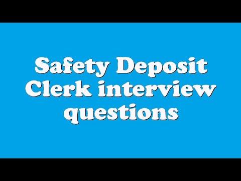 Safety Deposit Clerk interview questions