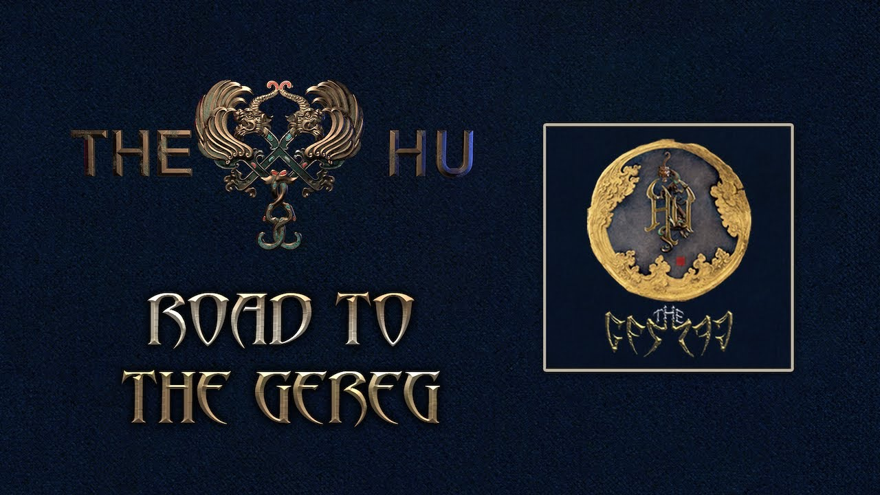 THE HU: Road to The Gereg