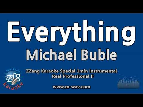 Michael Buble-Everything (1 Minute Instrumental) [ZZang KARAOKE]