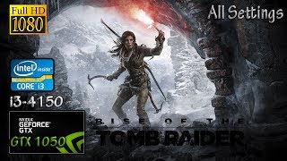 Rise of the Tomb Raider - GTX 1050 & i3 4150 & 8GB RAM (Graphics Comparison Test)