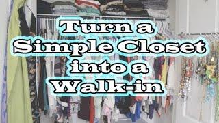 How To Turn A Small Closet Into A Walk In
