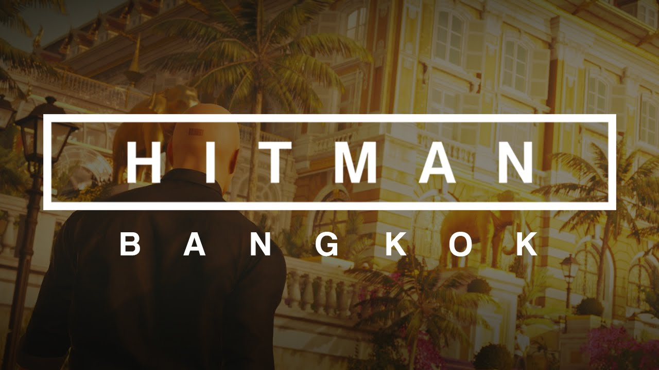 Hitman Bangkok Full Mission Youtube