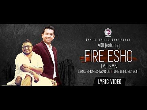 FIRE ESHO   Adit Featuring Tahsan   Mon Doriya   Lyric Video