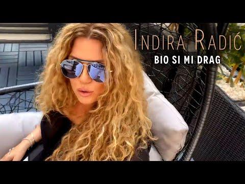 INDIRA RADIC - BIO SI MI DRAG (OFFICIAL VIDEO) - Indira Radic Official