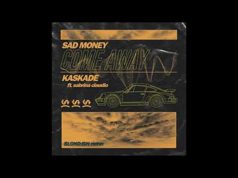 Sad Money & Kaskade Feat. Sabrina Claudio - Come Away (Blond:ish Remix)