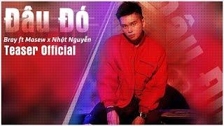 Đâu Đó - Bray ft Masew x Nhật Nguyễn | Teaser Official