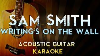 Sam Smith - Writing's On The Wall | Acoustic Guitar Karaoke Lyrics Cover James Bond 007