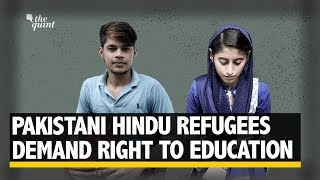 Hindu Refugees from Pakistan Demand Right to Education in India | The Quint