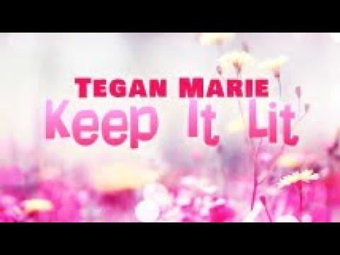 Tegan Marie - Keep It Lit (Lyric Video)