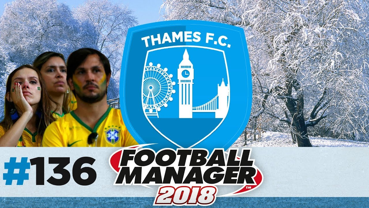 THAMES FC | EPISODE 136 |THE BEN HUR JANUARY | FOOTBALL MANAGER 2018