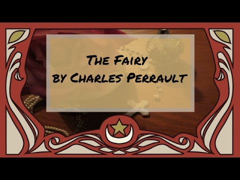 Fairy Tale Reading - The Fairy by Charles Perrault