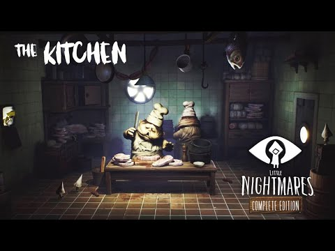 Little Nightmares: Complete Edition I The Kitchen No Deaths |