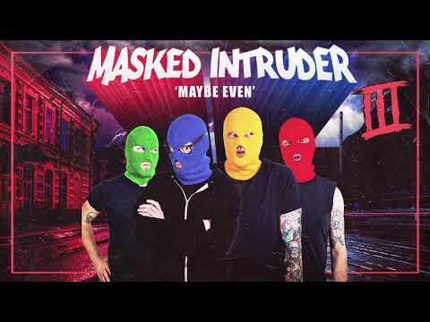 "Masked Intruder ""Maybe Even"""