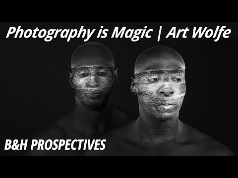 B&H Prospectives: Photography is Magic | Art Wolfe