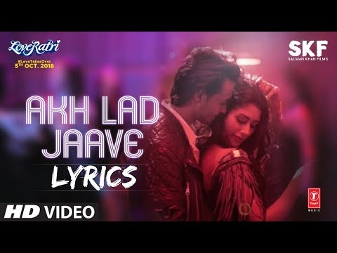 Loveratri - Akh Lad Jaave LYRICS / Lyric Video | Badshah, Jubin Nautiyal, Asees Kaur
