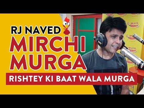 Rishtey ki Baat wala Murga   Mirchi Murga   RJ Naved   Radio Mirchi
