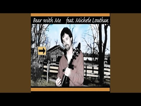 Bear with Me (feat. Michele Louthan)