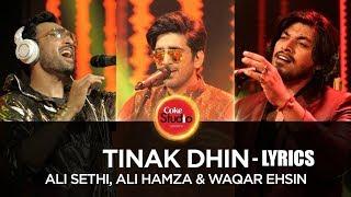 TINAK DHIN   COKE STUDIO   LYRICS   Ali Sethi, Ali Hamza & Waqar Ehsin, Coke Studio Season 10