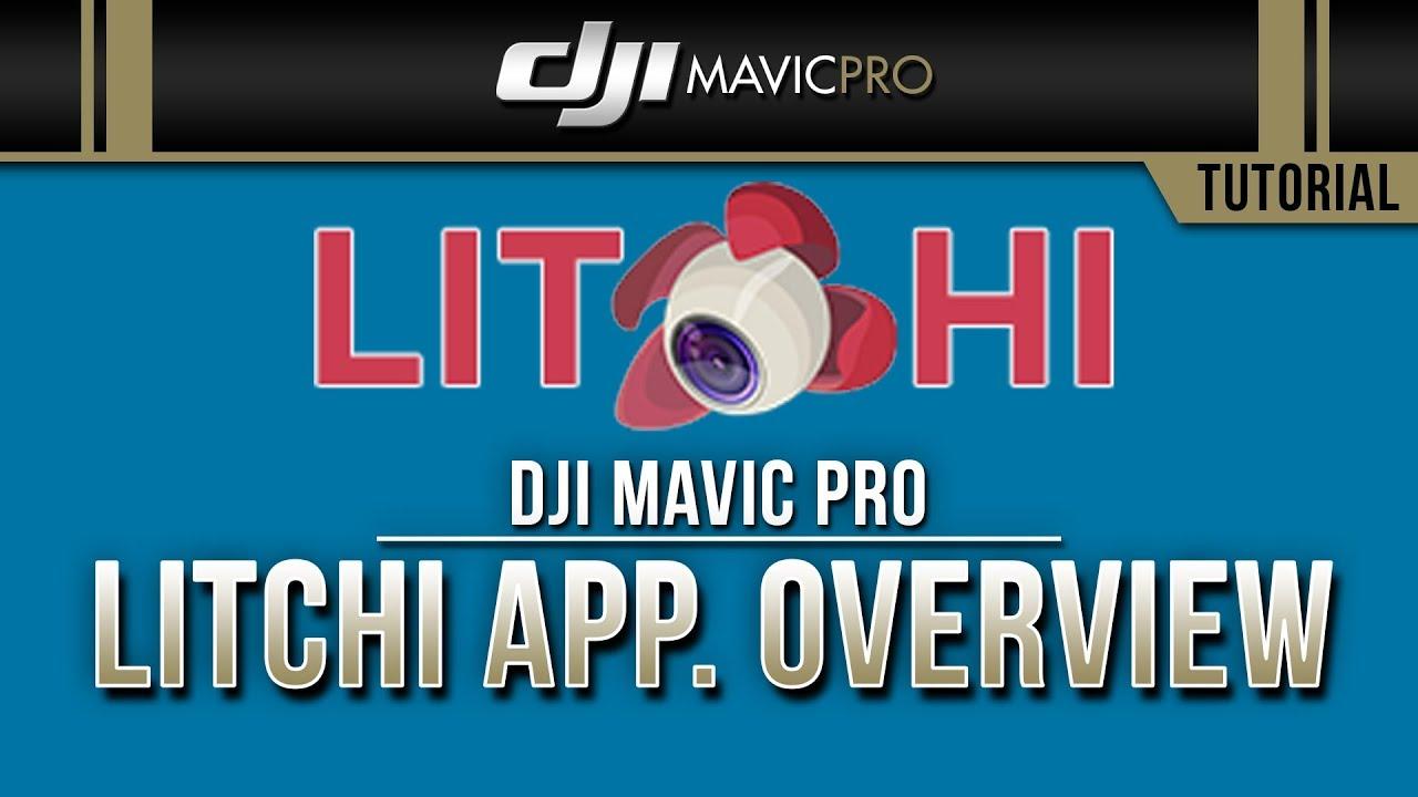 DJI Mavic Pro / LITCHI App  Overview