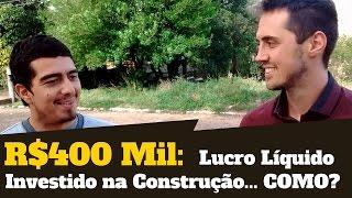 R$400 Mil De Lucro Líquido Investindo em Terreno e Construção de Imóveis   Como O César Vai Fazer?