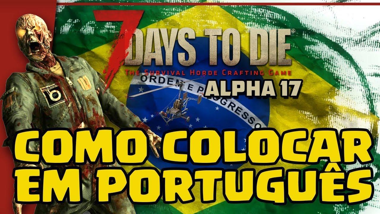 Como traduzir 7 Days to Die para o português - A18 e A17