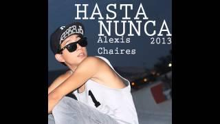 03.- HASTA NUNCA - ALEXIS CHAIRES - PROMETEO