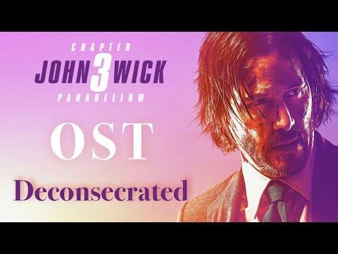 "OST - Deconsecrated - John Wick 3 - ""Guns Lots of guns"""