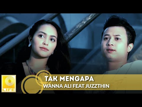Wanna Ali Feat Juzzthin - Tak Mengapa (Official Music Video)