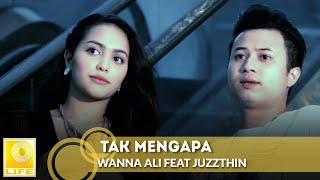 Download Mp3 Wanna Ali Feat Juzzthin - Tak Mengapa