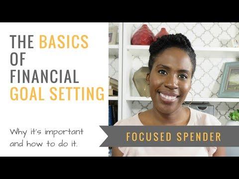 The Basics of Financial Goal Setting