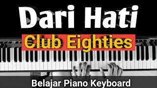 Dari Hati (Club Eighties) Tutorial Piano