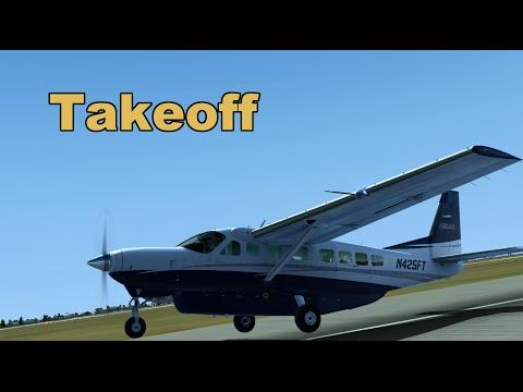 FSX Cessna 208 Caravan Tutorial. P3 Takeoff