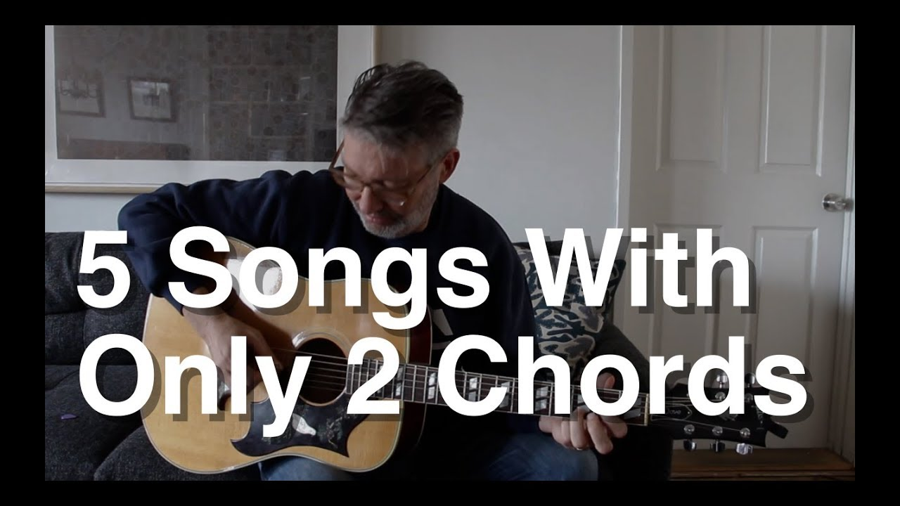 5 Songs With Only 2 Chords Tom Strahle Easy Guitar Basic