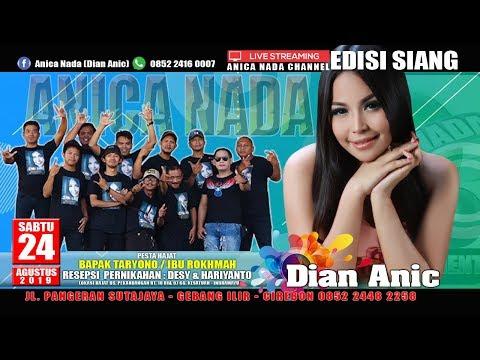 LIVE ANICA NADA (DIAN ANIC) | EDISI siang 24 AGUSTUS 2019 | PEKANDANGAN | GG. KESATUAN  | INDRAMAYU