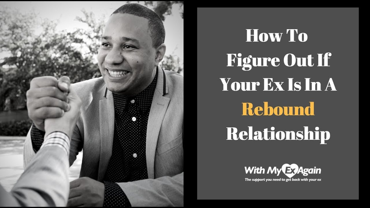 Is my ex in a rebound relationship? 7 signs to figure it out