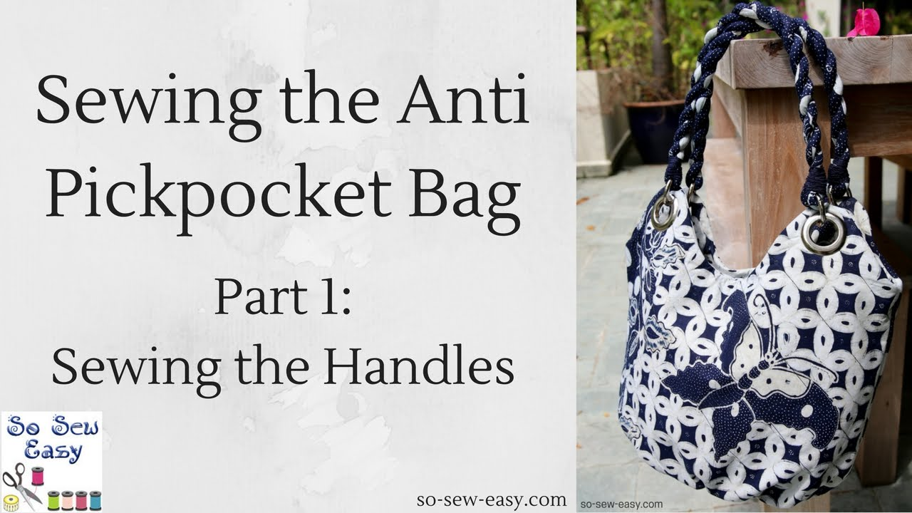 Sewing the Anti Pickpocket Bag: Part 1, Making the Handles - YouTube
