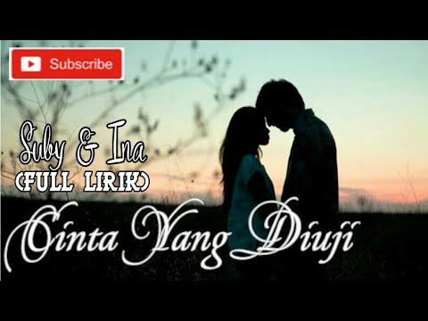 Suby & Ina - Cinta Yang Diuji (full Lirik)