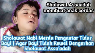 Sholawat Nabi Merdu Pengantar Tidur Bayi | Agar Bayi Tidak Rewel Dengarkan Sholawat as-Sa`adah.