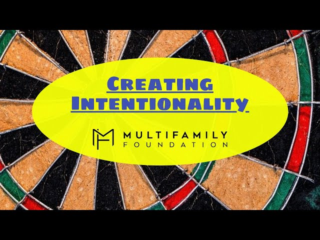Creating Intentionality - Doing What You Say When No One Is Looking